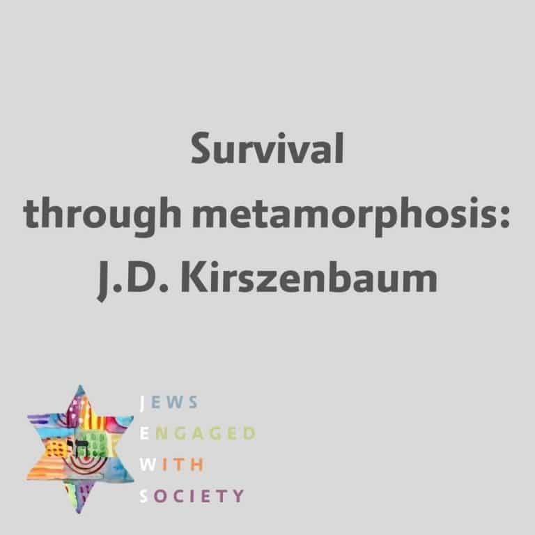 Survival through metamorphosis: J.D. Kirszenbaum