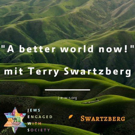 _A better world now!_ mit Terry Swartzberg